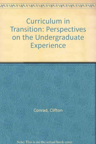 Curriculum in Transition : Perspectives on the Undergraduate Experience 2nd 1990 9780536577924 Front Cover