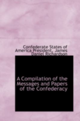A Compilation of the Messages and Papers of the Confederacy:   2008 edition cover