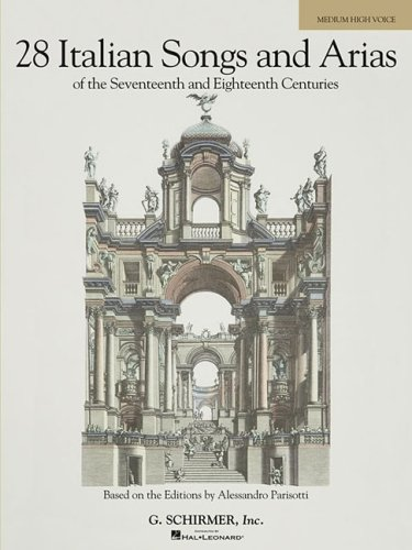 28 Italian Songs and Arias of the Seventennth and Eighteenth Centuries Based on the Editions by Alessandro Parisotti N/A 9780634082924 Front Cover