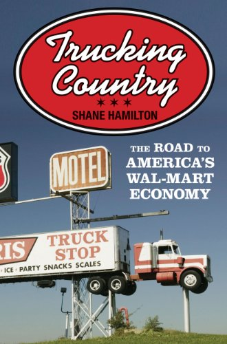 Trucking Country The Road to America's Wal-Mart Economy  2014 edition cover