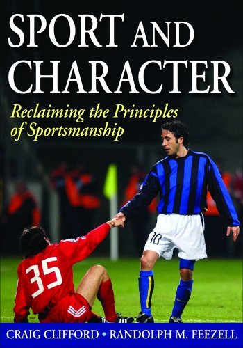 Sport and Character Reclaiming the Principles of Sportsmanship  2010 edition cover