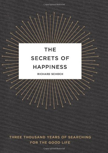 Secrets of Happiness Three Thousand Years of Searching for the Good Life  2006 (Annotated) edition cover