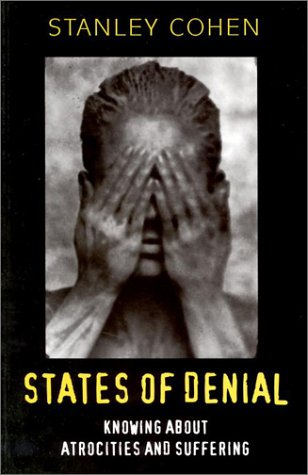 States of Denial Knowing about Atrocities and Suffering  2001 9780745623924 Front Cover