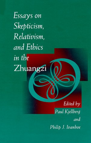 Essays on Skepticism, Relativism, and Ethics in the Zhuangzi   1996 edition cover