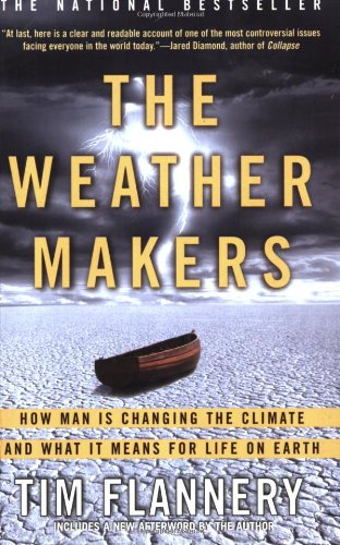 Weather Makers How Man Is Changing the Climate and What It Means for Life on Earth N/A 9780802142924 Front Cover