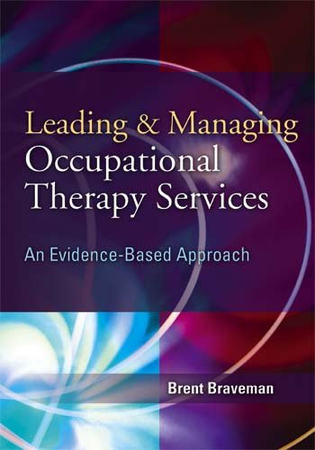 Leading and Managing Occupational Therapy Services An Evidence-Based Approach  2006 edition cover