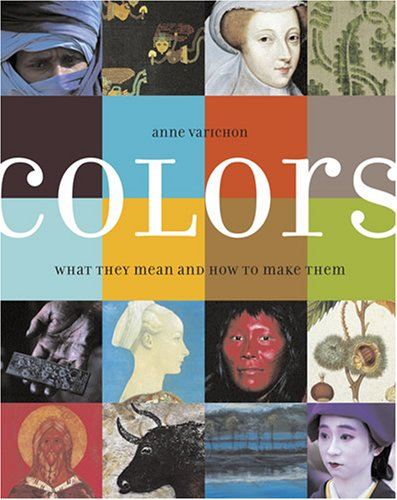 Colors What They Mean and How to Make Them  2006 edition cover