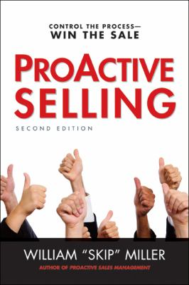 ProActive Selling Control the Process - Win the Sale 2nd 2012 9780814431924 Front Cover