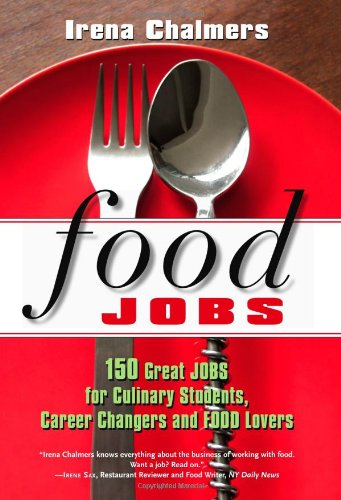 Food Jobs 150 Great Jobs for Culinary Students, Career Changers and FOOD Lovers  2008 edition cover