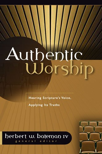 Authentic Worship Hearing Scripture's Voice, Applying Its Truths  2002 edition cover