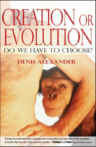 Creation or Evolution Do We Have to Choose?  2008 edition cover