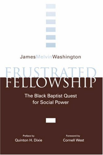 Frustrated Fellowship The Black Baptist Quest for Social Power  1991 edition cover