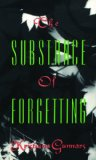 Substance of Forgetting  N/A 9780889950924 Front Cover