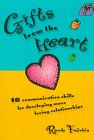 Gifts from the Heart 10 Communication Skills for Developing More Loving Relationships  1998 9780965502924 Front Cover