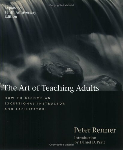Art of Teaching Adults:  2005 9780969731924 Front Cover