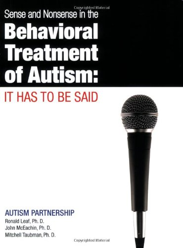 Sense and Nonsense in the Behavioral Treatment of Autism It Has to Be Said N/A edition cover