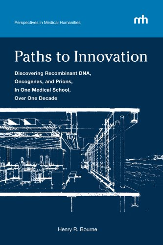 Paths to Innovation Discovering Recombinant DNA, Oncogenes, and Prions, in One Medical School, over One Decade  2011 9780983463924 Front Cover
