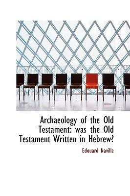 Archaeology of the Old Testament Was the Old Testament Written in Hebrew? N/A 9781113621924 Front Cover