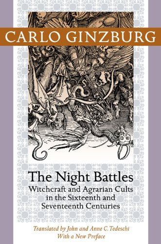 Night Battles Witchcraft and Agrarian Cults in the Sixteenth and Seventeenth Centuries  2013 9781421409924 Front Cover