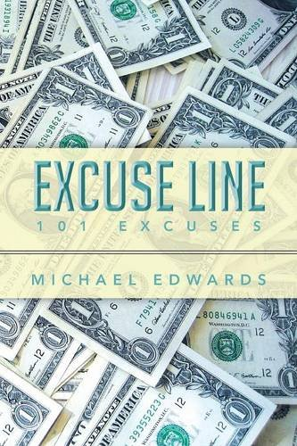 Excuse Line: 101 Excuses  2013 9781493143924 Front Cover