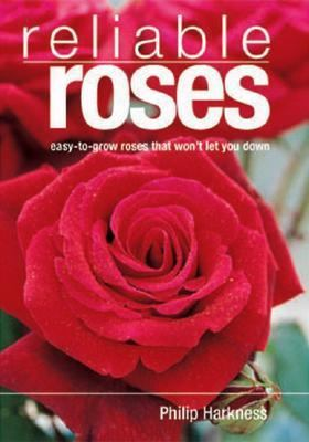 Reliable Roses Easy-to-Grow Roses That Won't Let You Down  2004 9781552978924 Front Cover