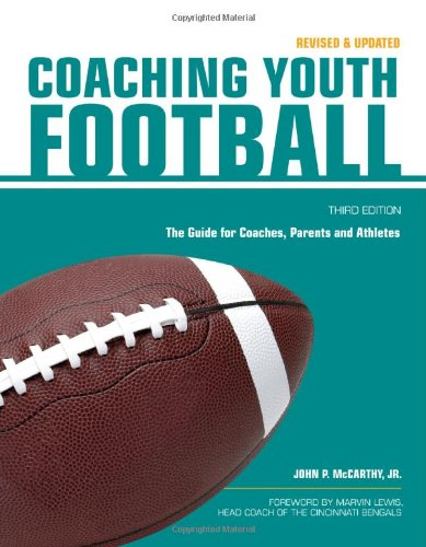 Coaching Youth Football The Guide for Coaches, Parents and Athletes 3rd 2007 (Revised) 9781558707924 Front Cover