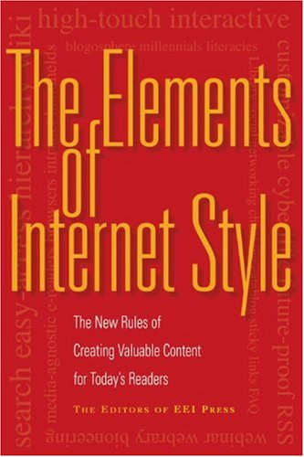 Elements of Internet Style The New Rules of Creating Valuable Content for Today's Readers  2007 edition cover