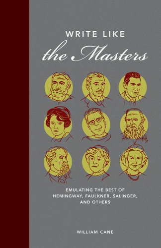Write Like the Masters Emulating the Best of Hemingway, Faulkner, Salinger, and Others  2009 edition cover