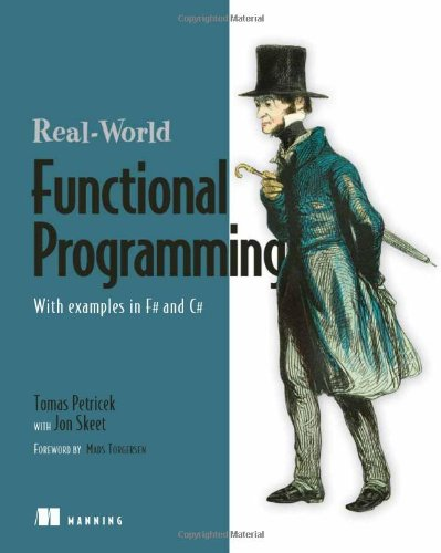 Real-World Functional Programming With Examples in F# and C#  2009 9781933988924 Front Cover
