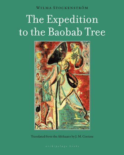 Expedition to the Baobab Tree A Novel  2015 9781935744924 Front Cover