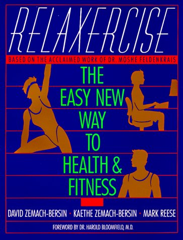 Relaxercise The Easy New Way to Health and Fitness N/A edition cover