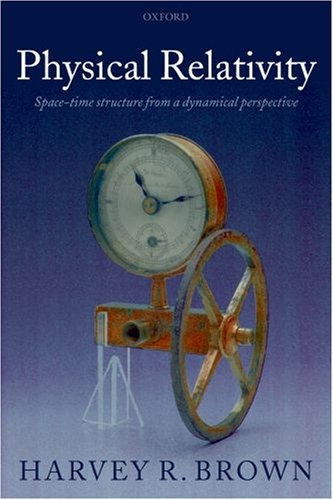 Physical Relativity Space-Time Structure from a Dynamical Perspective  2007 edition cover