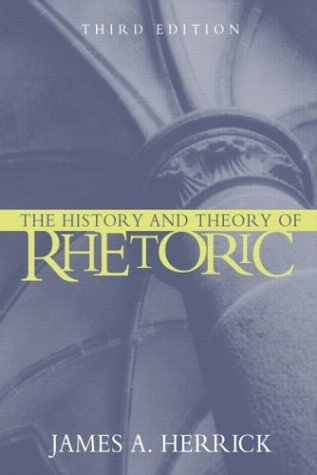 History and Theory of Rhetoric  3rd 2005 (Revised) 9780205414925 Front Cover