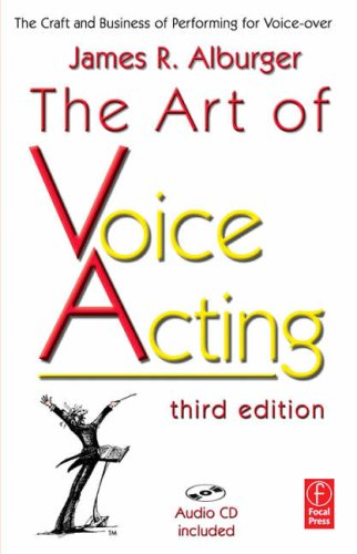Art of Voice Acting The Craft and Business of Performing for Voice-over 3rd 2007 (Revised) edition cover