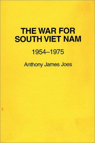 War for South Viet Nam Nineteen Fifty-Four to Nineteen Seventy-Five N/A 9780275938925 Front Cover
