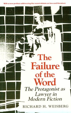 Failure of the Word The Protagonist As Lawyer in Modern Fiction Reprint  9780300045925 Front Cover