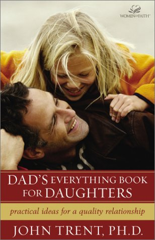 Dad's Everything Book for Daughters Practical Ideas for a Quality Relationship  2002 9780310242925 Front Cover