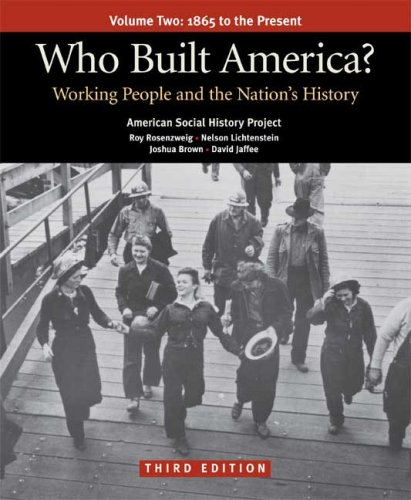 Who Built America? Working People and the Nation's History 3rd 2008 edition cover