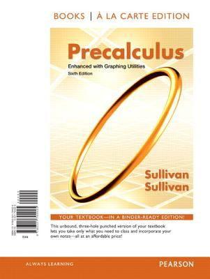 Precalculus Enhanced with Graphing Utilites, Books a la Carte Edition  6th 2013 edition cover