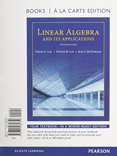 Linear Algebra and Its Applications + Mymathlab With Pearson Etext Access Code: Books a La Carte Edition  2015 9780321989925 Front Cover