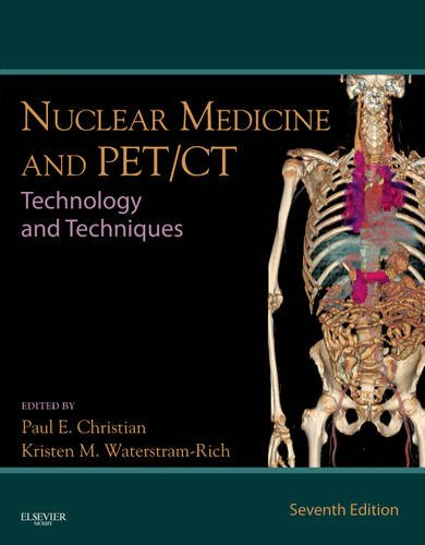 Nuclear Medicine and PET/CT Technology and Techniques 7th 2011 edition cover