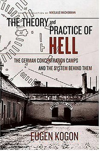Theory and Practice of Hell The German Concentration Camps and the System Behind Them  2006 edition cover