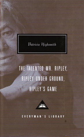 Talented Mr. Ripley; Ripley under Ground; and Ripley's Game   1999 9780375407925 Front Cover