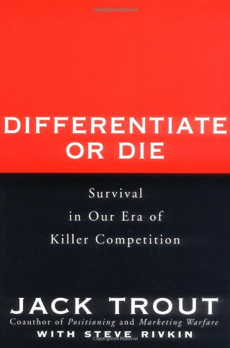 Differentiate or Die Survival in Our Era of Killer Competition  2000 9780471028925 Front Cover