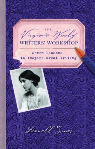 Virginia Woolf Writers' Workshop Seven Lessons to Inspire Great Writing  2007 9780553384925 Front Cover