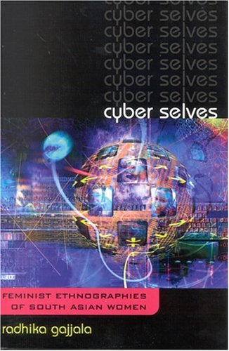 Cyber Selves Feminist Ethnographies of South Asian Women  2004 9780759106925 Front Cover