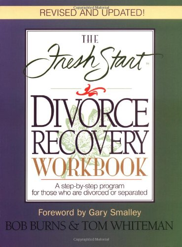 Fresh Start Divorce Recovery Workbook A Step-by-Step Program for Those Who Are Divorced or Separated  1998 (Revised) 9780785271925 Front Cover