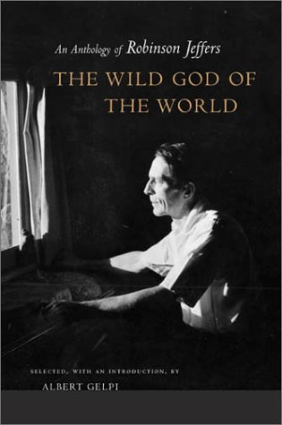 Wild God of the World An Anthology of Robinson Jeffers  2003 edition cover