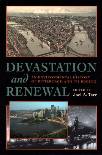 Devastation and Renewal An Environmental History of Pittsburgh and Its Region  2003 edition cover