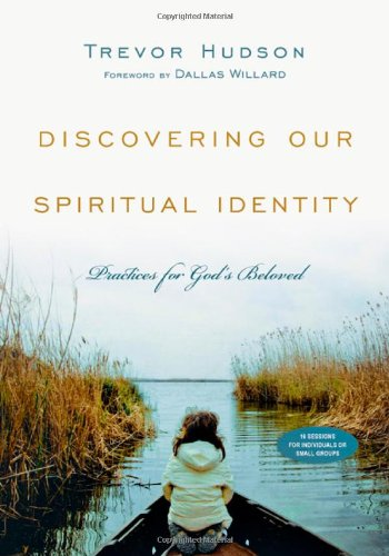 Discovering Our Spiritual Identity Practices for God's Beloved  2010 edition cover